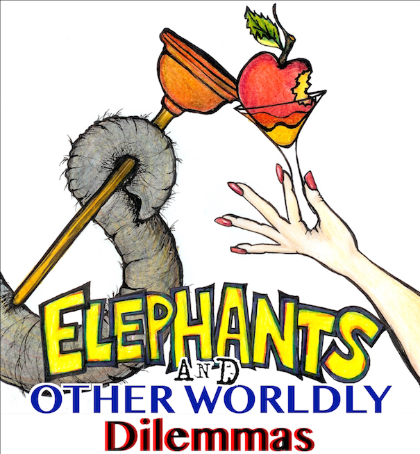 Elephants and Other Worldly Dilemmas