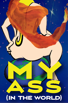 My Ass (In the World): A True Story of Love, War, Taliban...and Dirty Lambada Dancing