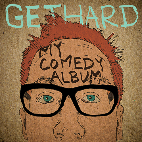Chris Gethard: My Comedy Album