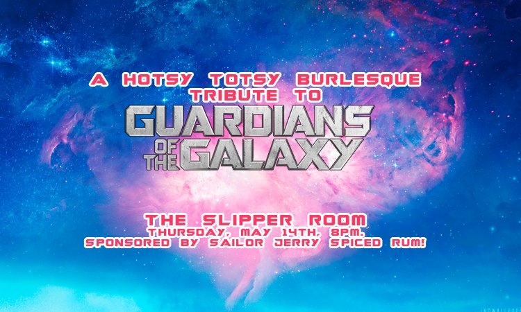 Hotsy Totsy Burlesque Tribute to Guardians of the Galaxy
