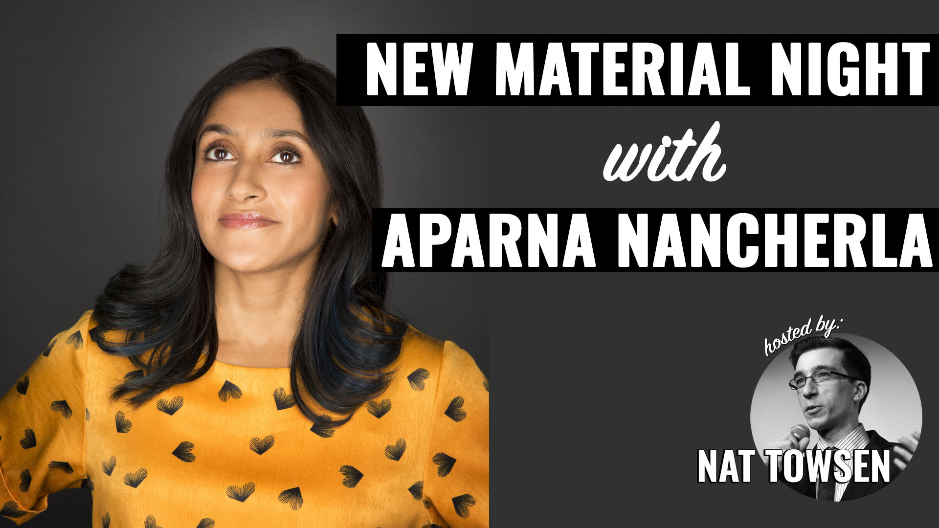 New Material Night with Aparna Nancherla & Nat Towsen